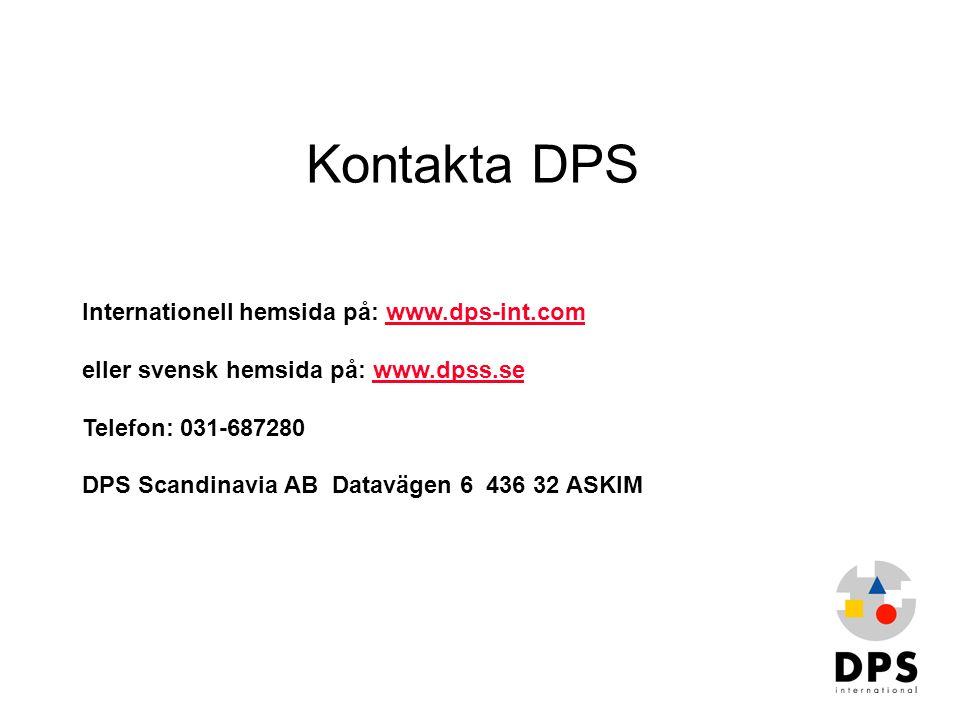 Kontakta DPS Internationell hemsida på: www.dps-int.com eller svensk hemsida på: www.dpss.se Telefon: 031-687280 DPS Scandinavia AB Datavägen 6 436 32