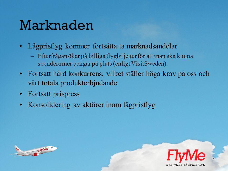 7 Marknaden •Lågprisflyg kommer fortsätta ta marknadsandelar –Efterfrågan ökar på billiga flygbiljetter för att man ska kunna spendera mer pengar på p