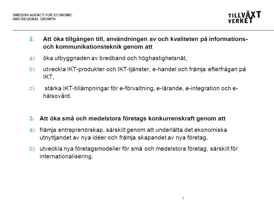 SWEDISH AGENCY FOR ECONOMIC AND REGIONAL GROWTH 2.Att öka tillgången till, användningen av och kvaliteten på informations- och kommunikationsteknik ge