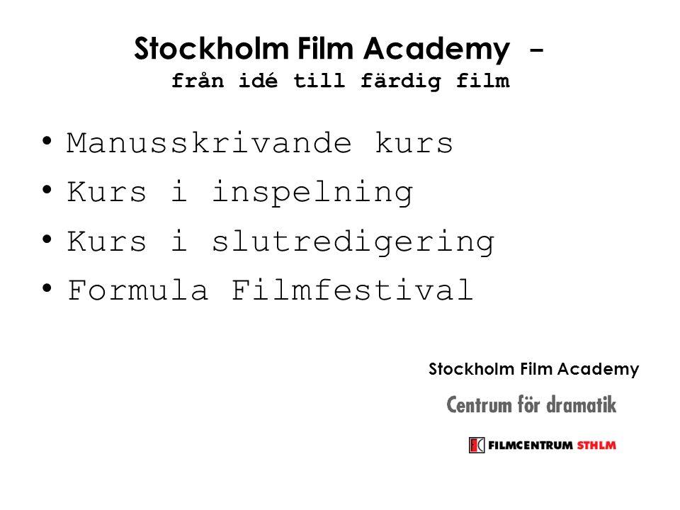 Stockholm Film Academy - från idé till färdig film • Manusskrivande kurs • Kurs i inspelning • Kurs i slutredigering • Formula Filmfestival Stockholm