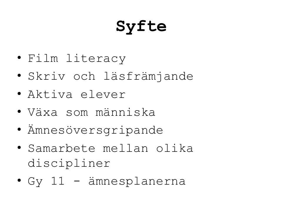 Syfte • Film literacy • Skriv och läsfrämjande • Aktiva elever • Växa som människa • Ämnesöversgripande • Samarbete mellan olika discipliner • Gy 11 -