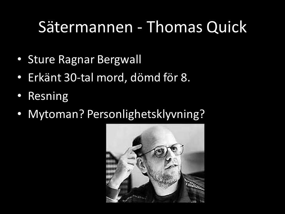 Sätermannen - Thomas Quick • Sture Ragnar Bergwall • Erkänt 30-tal mord, dömd för 8.