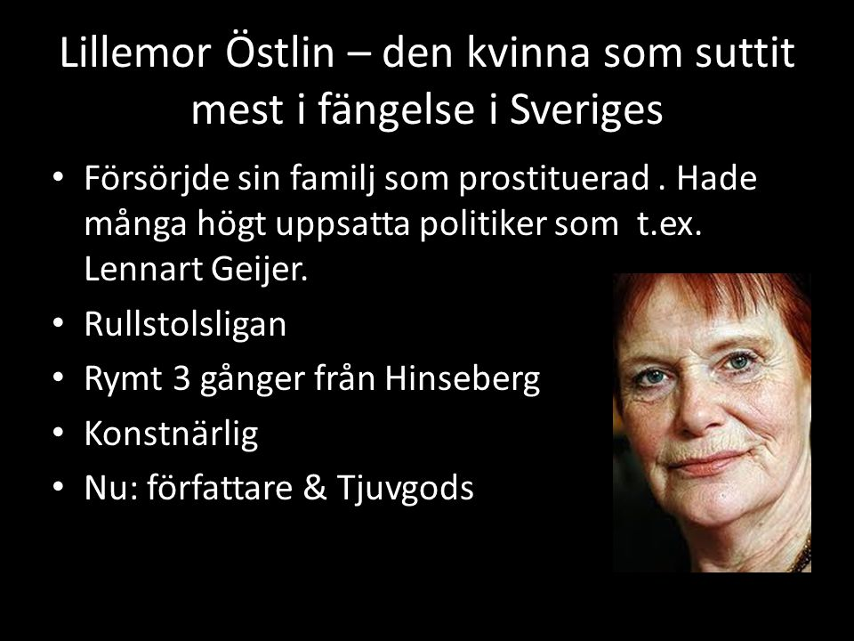 Lillemor Östlin – den kvinna som suttit mest i fängelse i Sveriges • Försörjde sin familj som prostituerad.