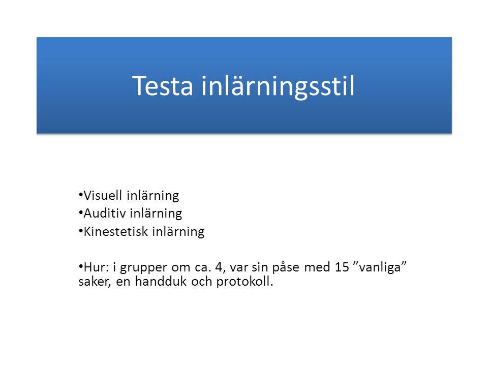 """Testa inlärningsstil • Visuell inlärning • Auditiv inlärning • Kinestetisk inlärning • Hur: i grupper om ca. 4, var sin påse med 15 """"vanliga"""" saker, e"""