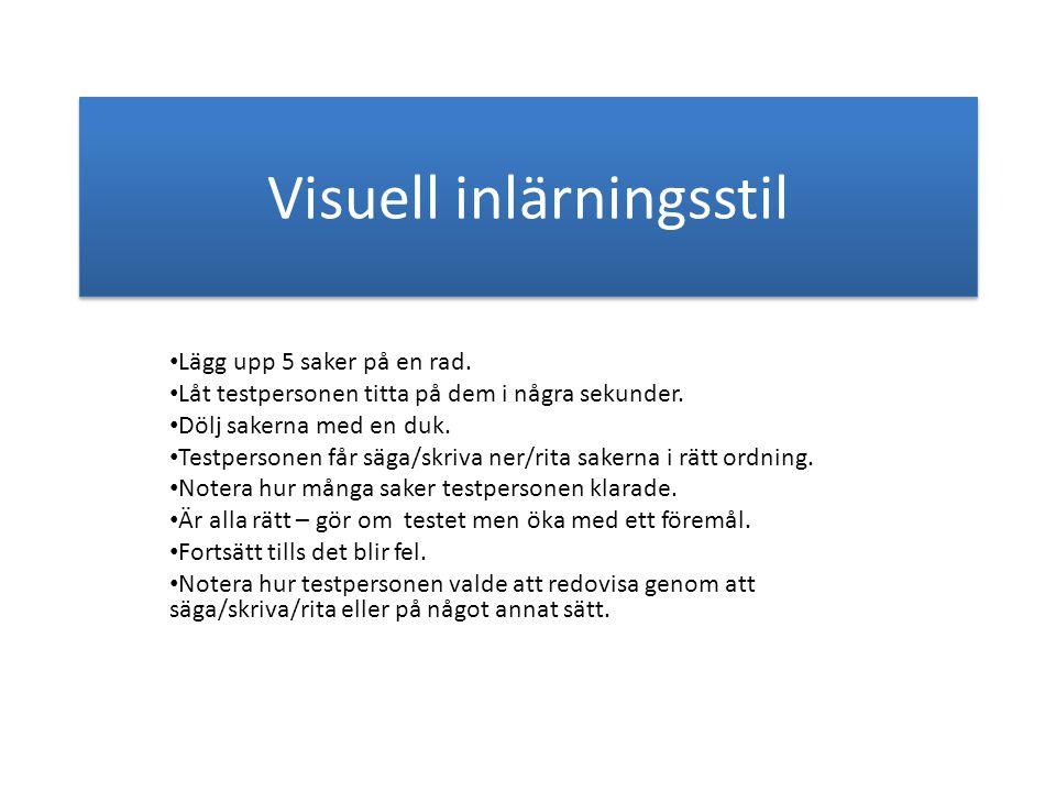 Visuell inlärningsstil • Lägg upp 5 saker på en rad.