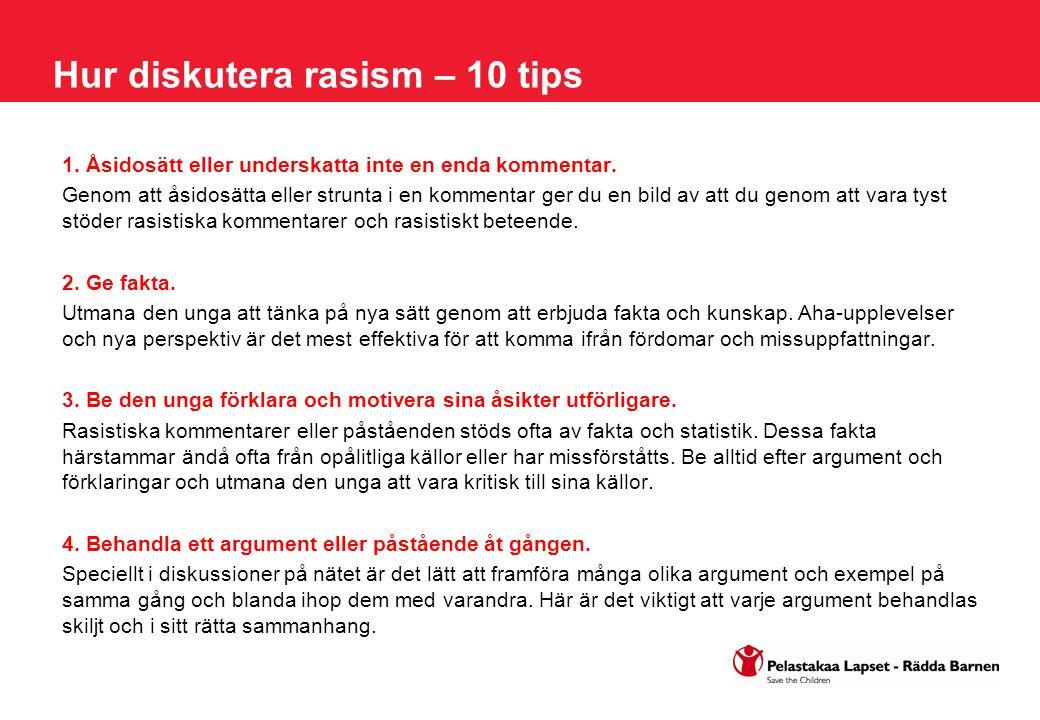 Hur diskutera rasism – 10 tips 1. Åsidosätt eller underskatta inte en enda kommentar.