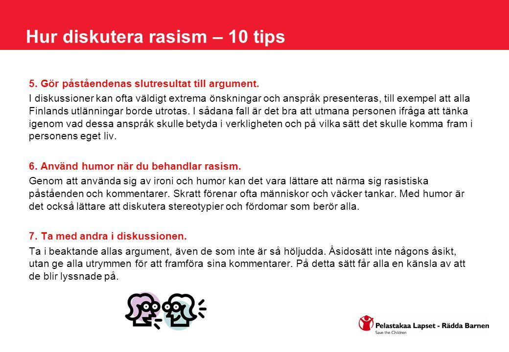 Hur diskutera rasism – 10 tips 5. Gör påståendenas slutresultat till argument.