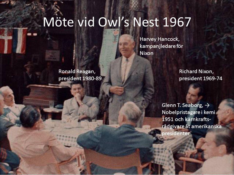 Möte vid Owl's Nest 1967 Harvey Hancock, kampanjledare för Nixon Richard Nixon, president 1969-74 Ronald Reagan, president 1980-89 Glenn T.