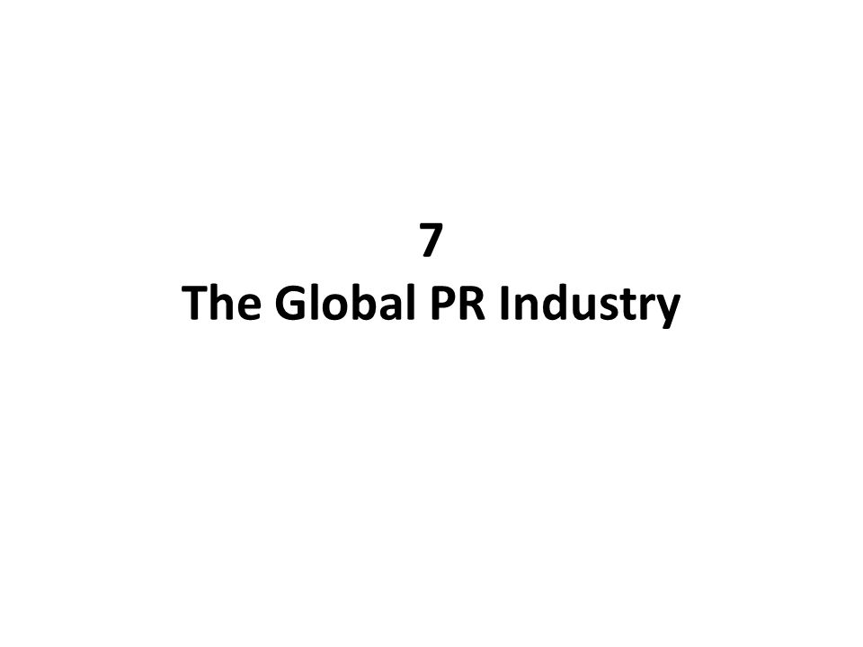 7 The Global PR Industry