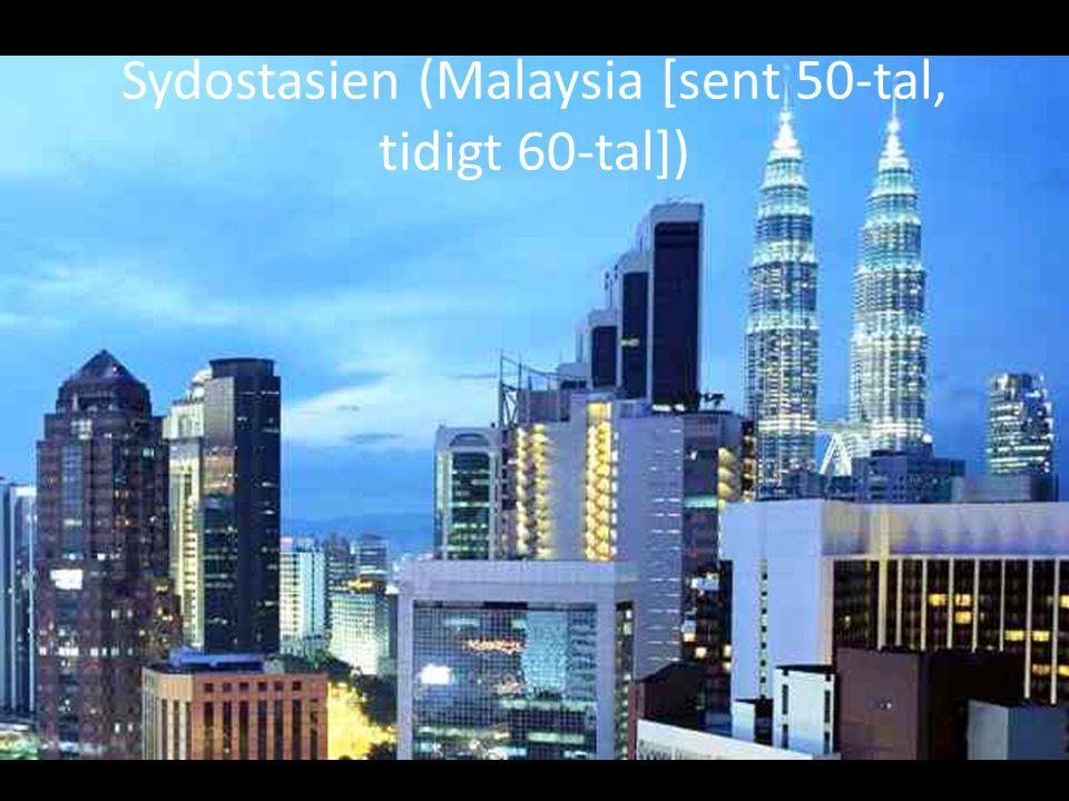Sydostasien (Malaysia [sent 50-tal, tidigt 60-tal])