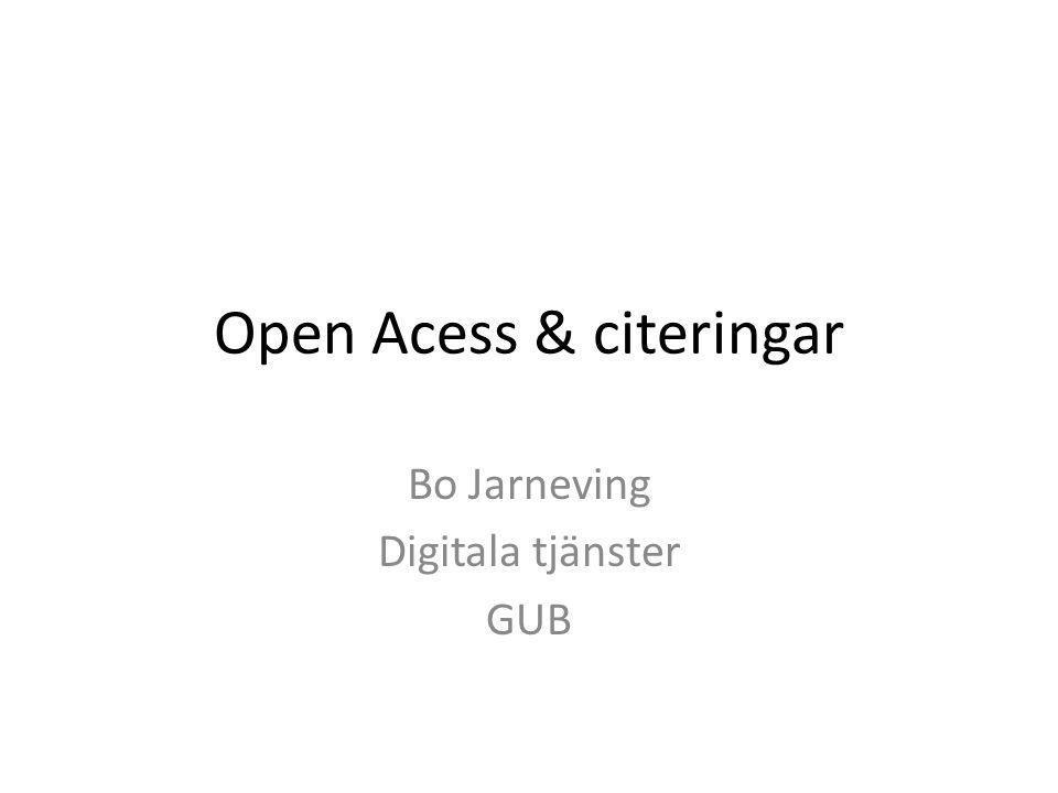 Open Acess & citeringar Bo Jarneving Digitala tjänster GUB