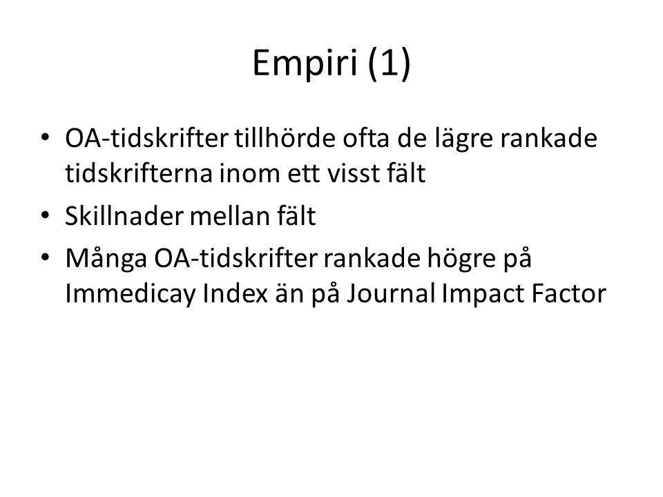 • OA-tidskrifter tillhörde ofta de lägre rankade tidskrifterna inom ett visst fält • Skillnader mellan fält • Många OA-tidskrifter rankade högre på Immedicay Index än på Journal Impact Factor