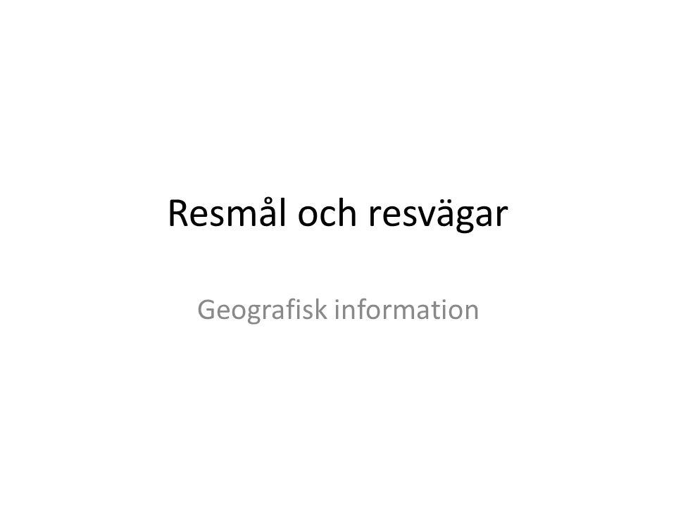 Resmål och resvägar Geografisk information