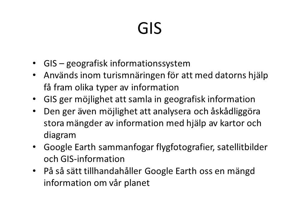 GIS • GIS – geografisk informationssystem • Används inom turismnäringen för att med datorns hjälp få fram olika typer av information • GIS ger möjligh