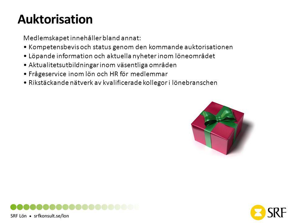 Auktorisation Medlemskapet innehåller bland annat: • Kompetensbevis och status genom den kommande auktorisationen • Löpande information och aktuella n