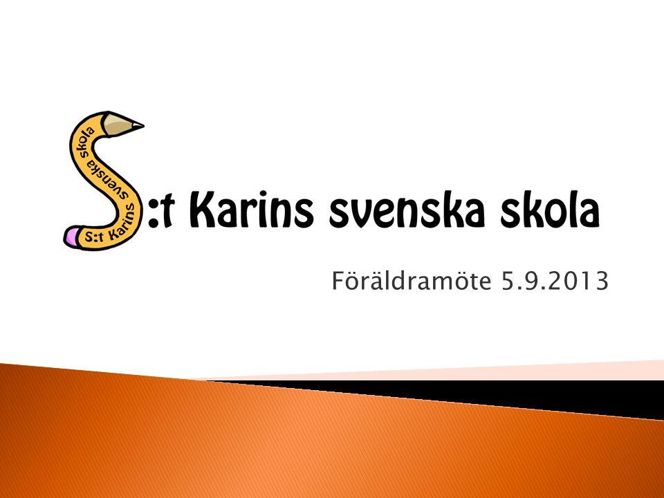  Presentation av personalen  Hem och skola i S:t Karins  Hemsidan: www.kaarina.fi/koulut/svenska_skolan  Wilma: https://wilma.kaarina.fi  Facebook: https://www.facebook.com/StKarinsSvenskaSkola