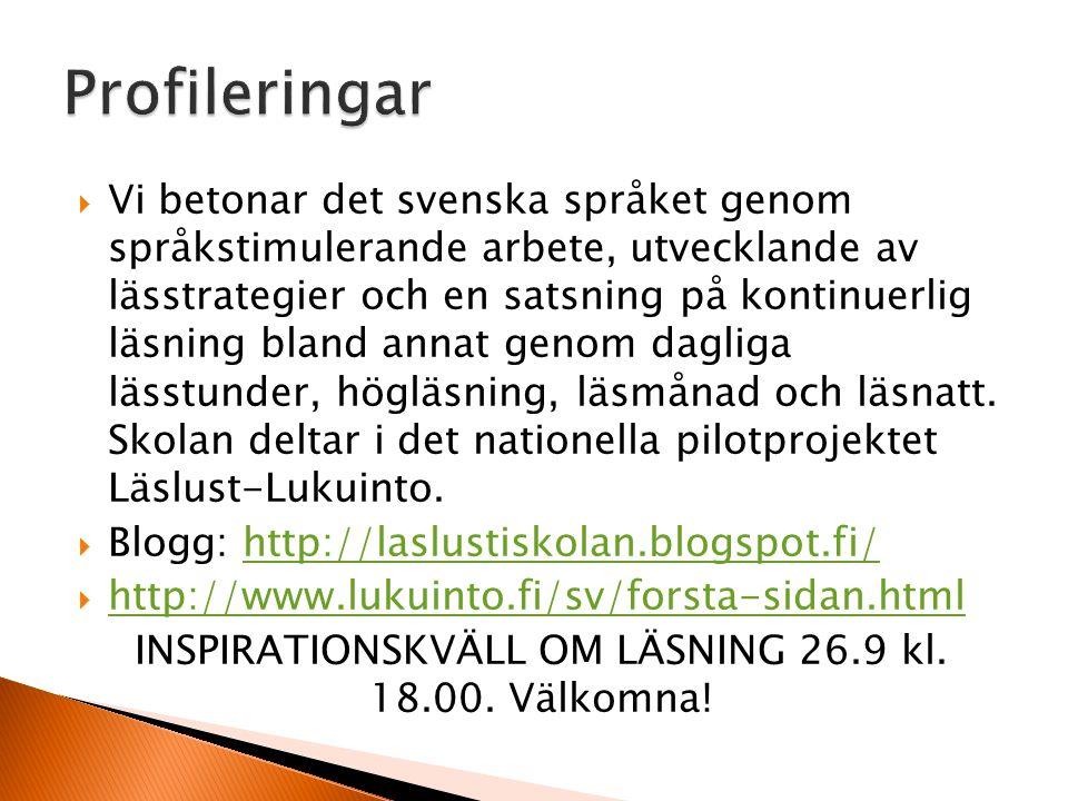  Vi betonar det svenska språket genom språkstimulerande arbete, utvecklande av lässtrategier och en satsning på kontinuerlig läsning bland annat geno
