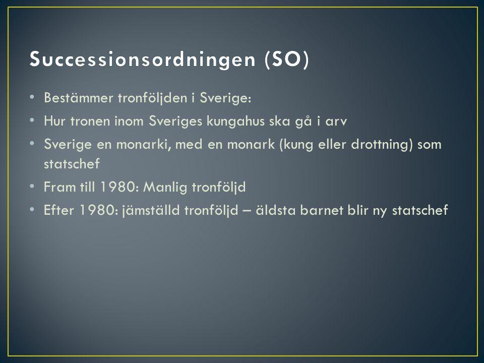 • Bestämmer tronföljden i Sverige: • Hur tronen inom Sveriges kungahus ska gå i arv • Sverige en monarki, med en monark (kung eller drottning) som sta