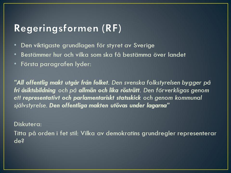 """• Den viktigaste grundlagen för styret av Sverige • Bestämmer hur och vilka som ska få bestämma över landet • Första paragrafen lyder: """"All offentlig"""