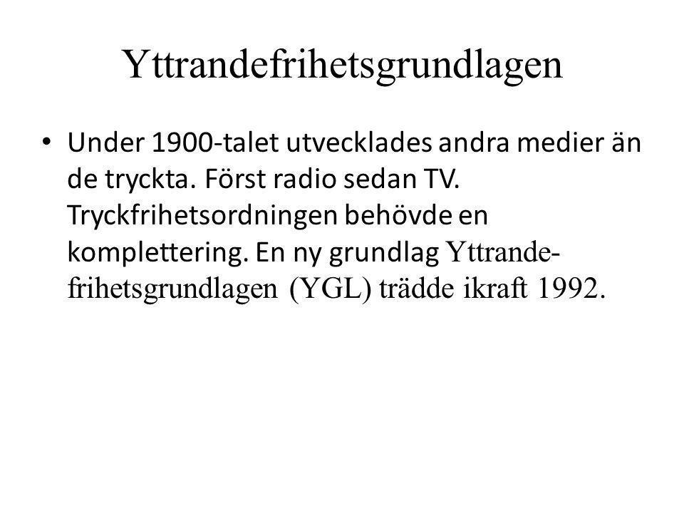 Yttrandefrihetsgrundlagen • Under 1900-talet utvecklades andra medier än de tryckta.