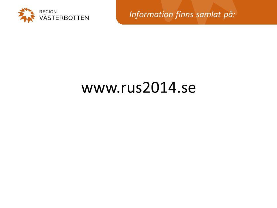 Information finns samlat på: www.rus2014.se