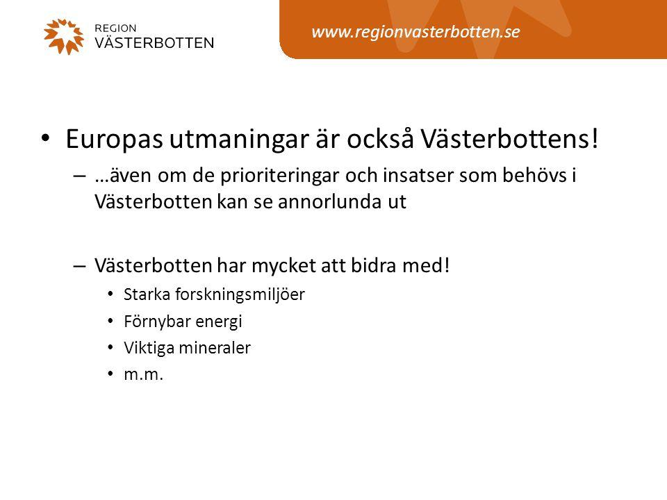 www.regionvasterbotten.se • Europas utmaningar är också Västerbottens.