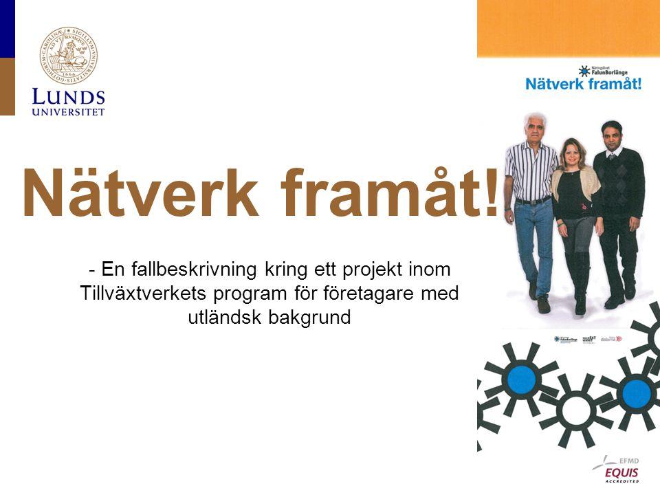 - En fallbeskrivning kring ett projekt inom Tillväxtverkets program för företagare med utländsk bakgrund Nätverk framåt!