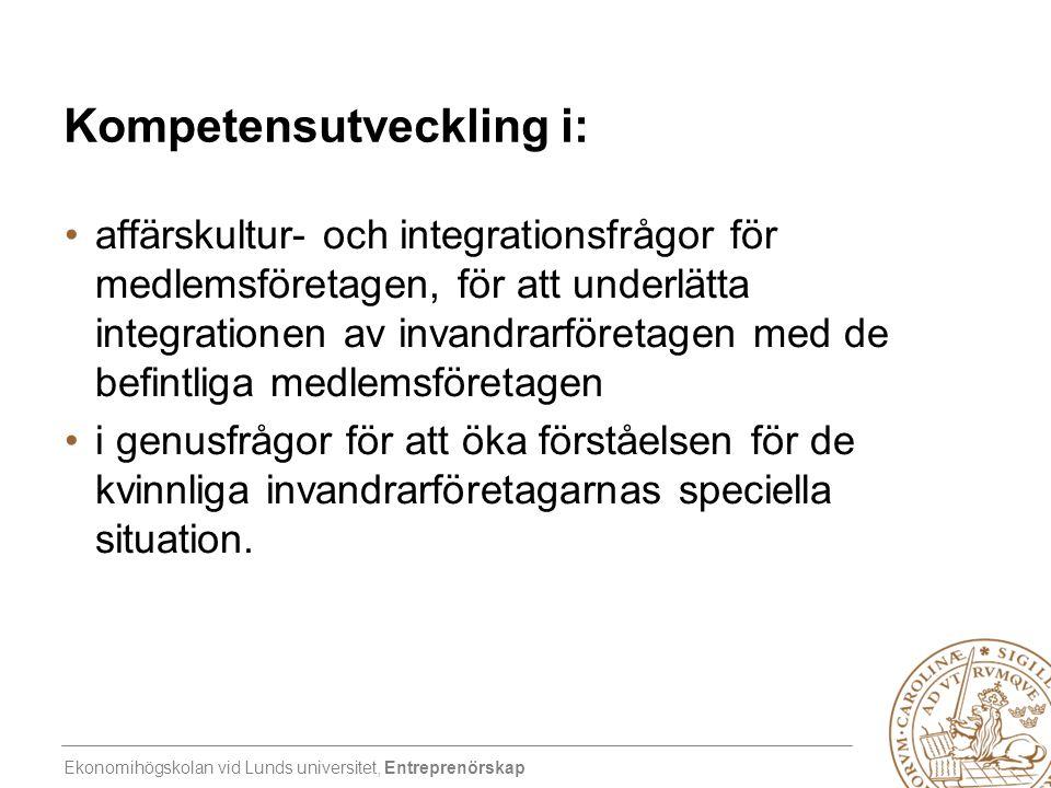Ekonomihögskolan vid Lunds universitet, Entreprenörskap Kompetensutveckling i: •affärskultur- och integrationsfrågor för medlemsföretagen, för att und