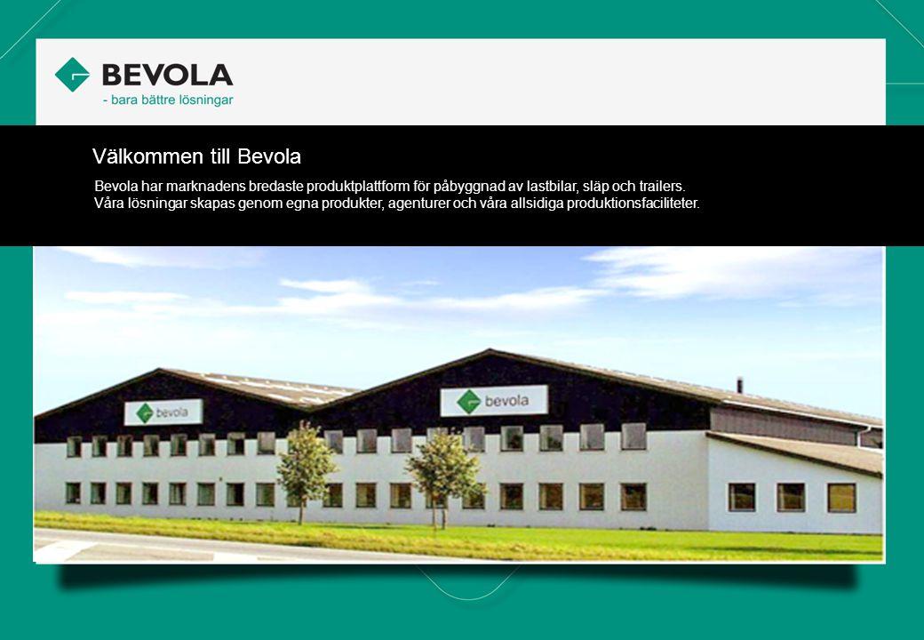 Välkommen till Bevola Bevola har marknadens bredaste produktplattform för påbyggnad av lastbilar, släp och trailers.