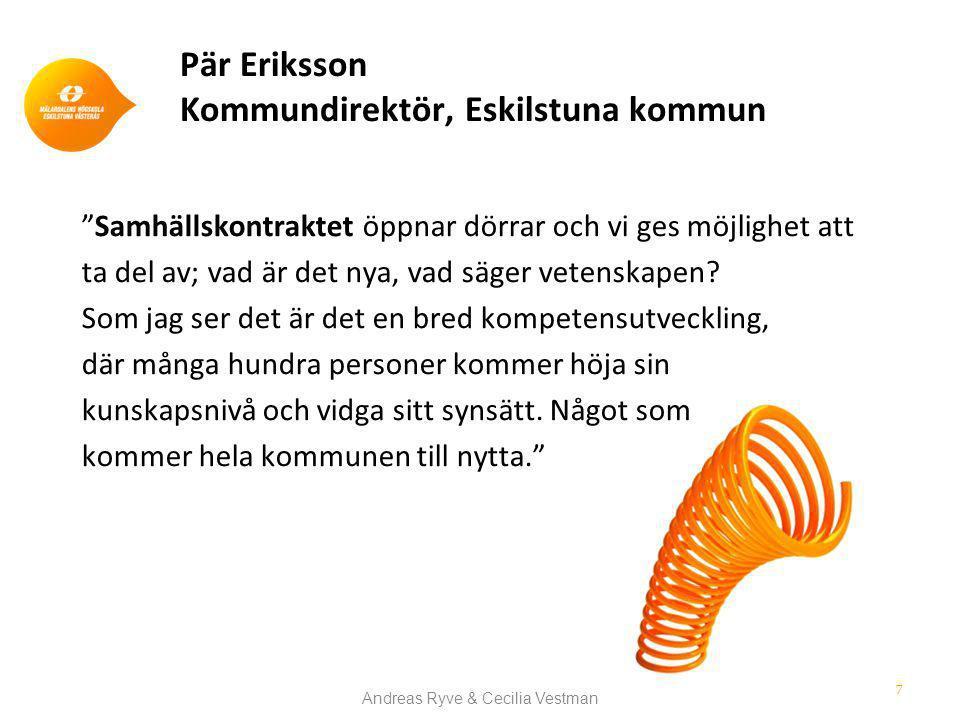 Pär Eriksson Kommundirektör, Eskilstuna kommun Samhällskontraktet öppnar dörrar och vi ges möjlighet att ta del av; vad är det nya, vad säger vetenskapen.