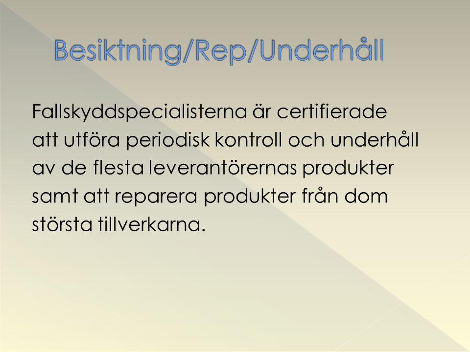 Fallskyddspecialisterna är certifierade att utföra periodisk kontroll och underhåll av de flesta leverantörernas produkter samt att reparera produkter