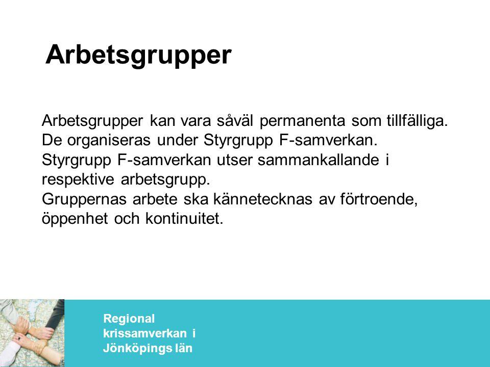 Regional krissamverkan i Jönköpings län Arbetsgrupper Arbetsgrupper kan vara såväl permanenta som tillfälliga.