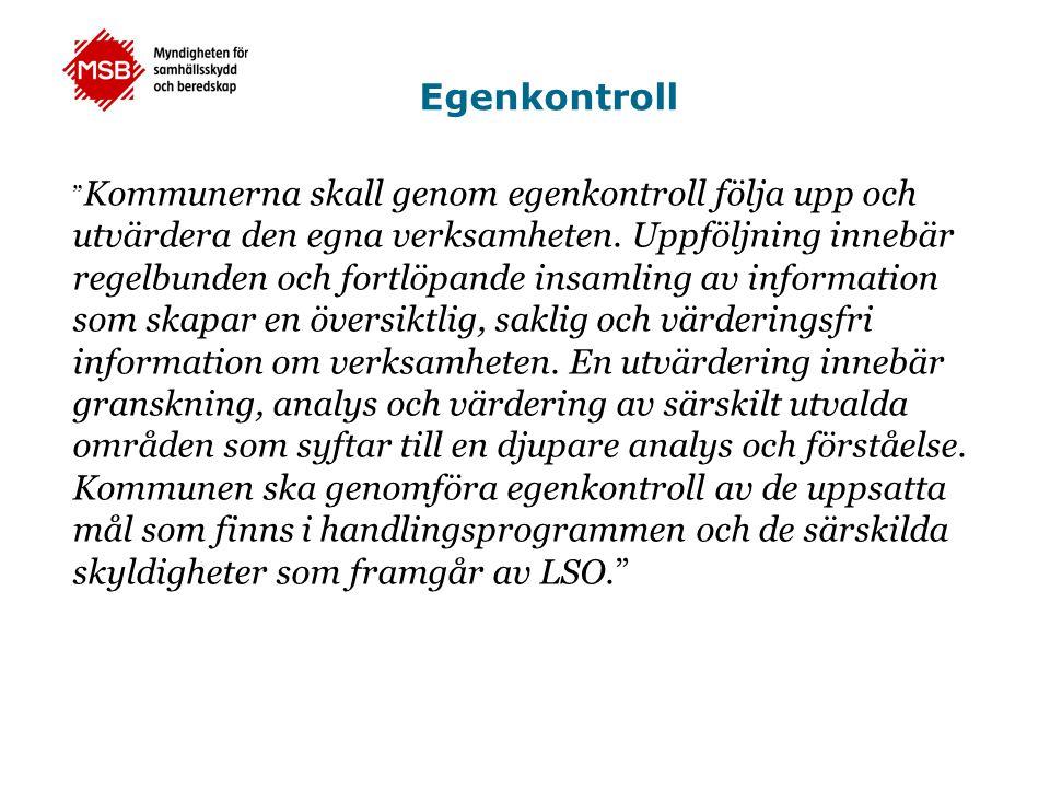 """Egenkontroll """" Kommunerna skall genom egenkontroll följa upp och utvärdera den egna verksamheten. Uppföljning innebär regelbunden och fortlöpande insa"""