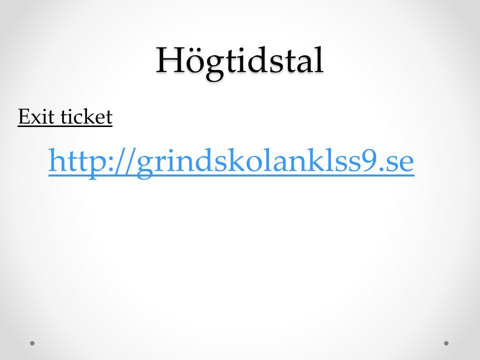 Exit ticket http://grindskolanklss9.seHögtidstal