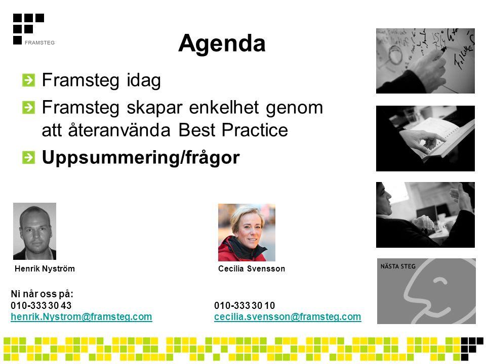 Agenda Framsteg idag Framsteg skapar enkelhet genom att återanvända Best Practice Uppsummering/frågor Henrik NyströmCecilia Svensson Ni når oss på: 01