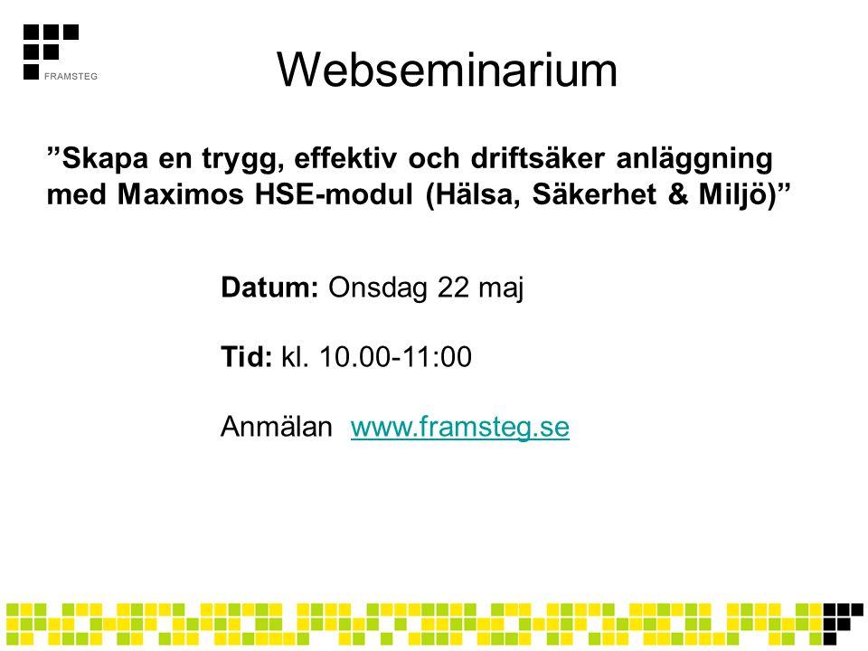 """Webseminarium """"Skapa en trygg, effektiv och driftsäker anläggning med Maximos HSE-modul (Hälsa, Säkerhet & Miljö)"""" Datum: Onsdag 22 maj Tid: kl. 10.00"""