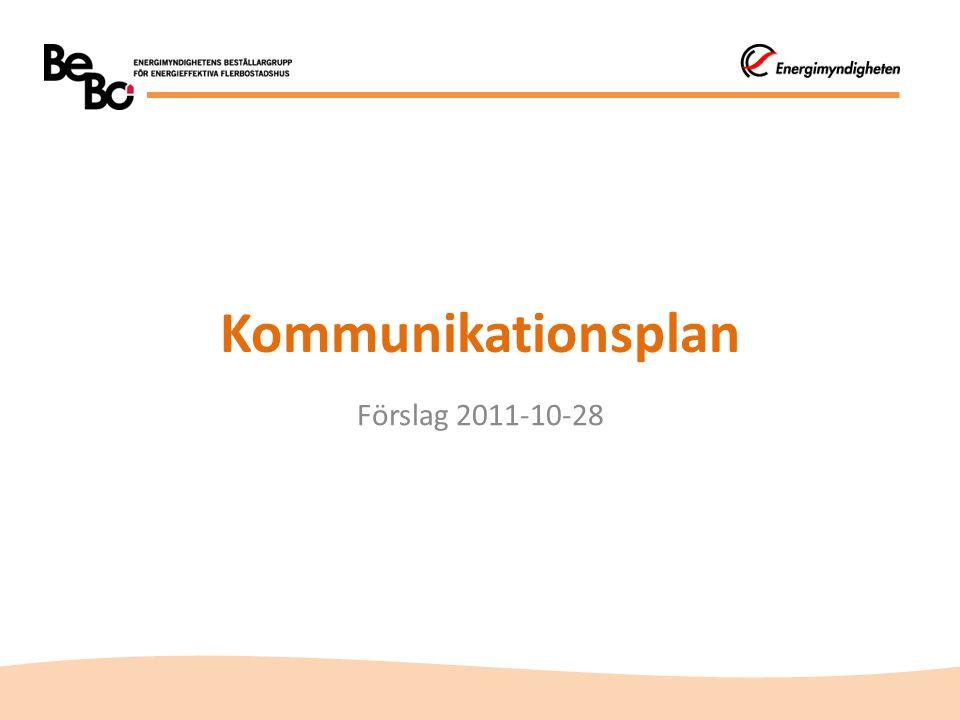 Kommunikationsstrategier  Målgruppen fastighetsägare ska analyseras och prioriterade grupper väljas ut.