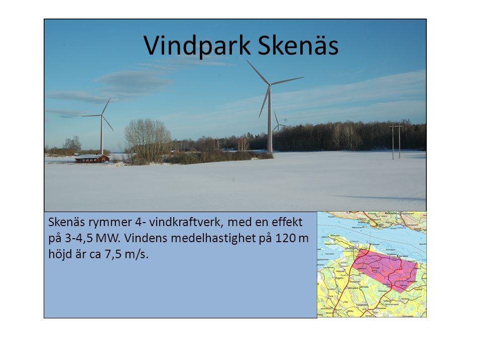 Vindpark Skenäs Skenäs rymmer 4- vindkraftverk, med en effekt på 3-4,5 MW. Vindens medelhastighet på 120 m höjd är ca 7,5 m/s.