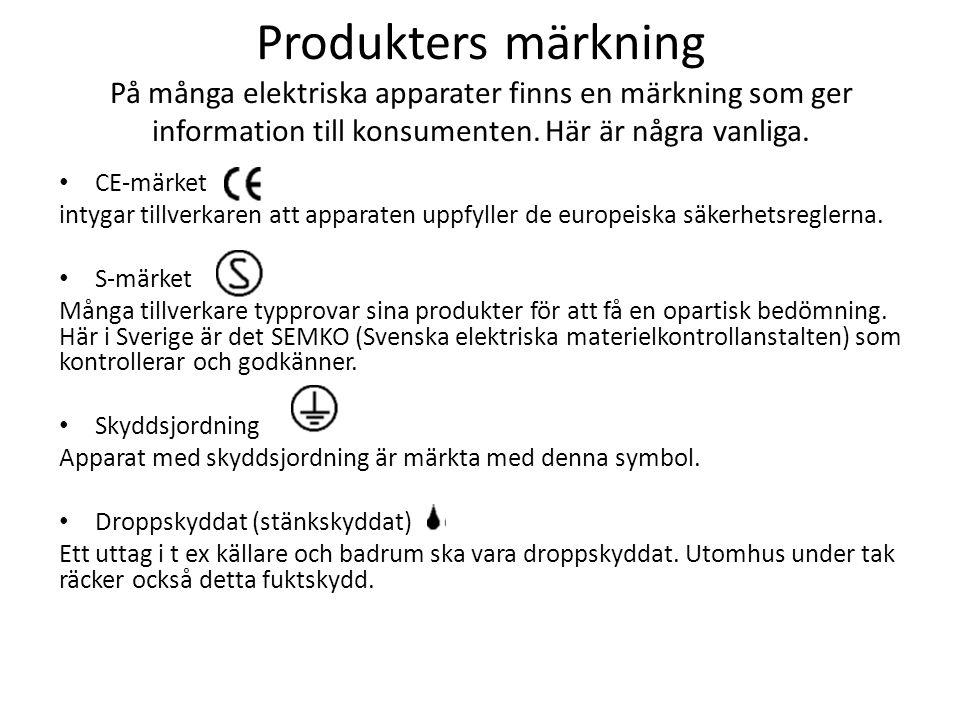 Produkters märkning På många elektriska apparater finns en märkning som ger information till konsumenten.