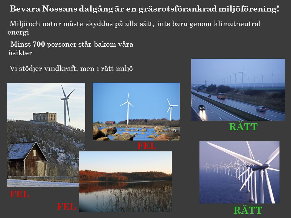 Bevara Nossans dalgång är en gräsrotsförankrad miljöförening.