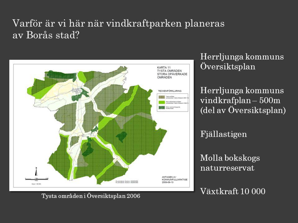 Tysta områden i Översiktsplan 2006 Varför är vi här när vindkraftparken planeras av Borås stad.