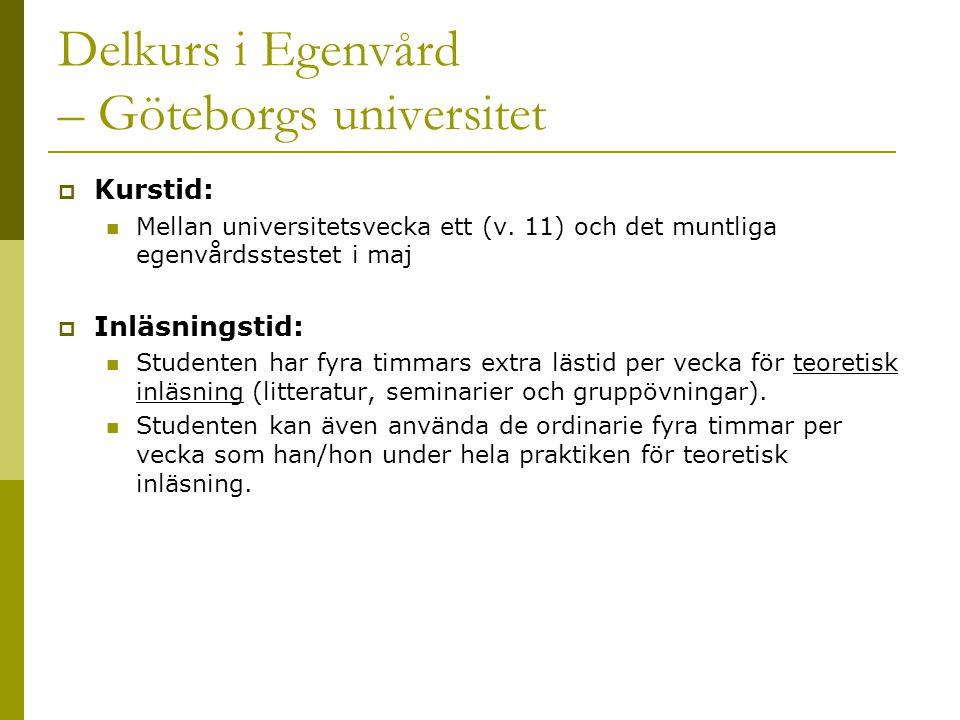 Delkurs i Egenvård – Göteborgs universitet  Kurstid:  Mellan universitetsvecka ett (v.