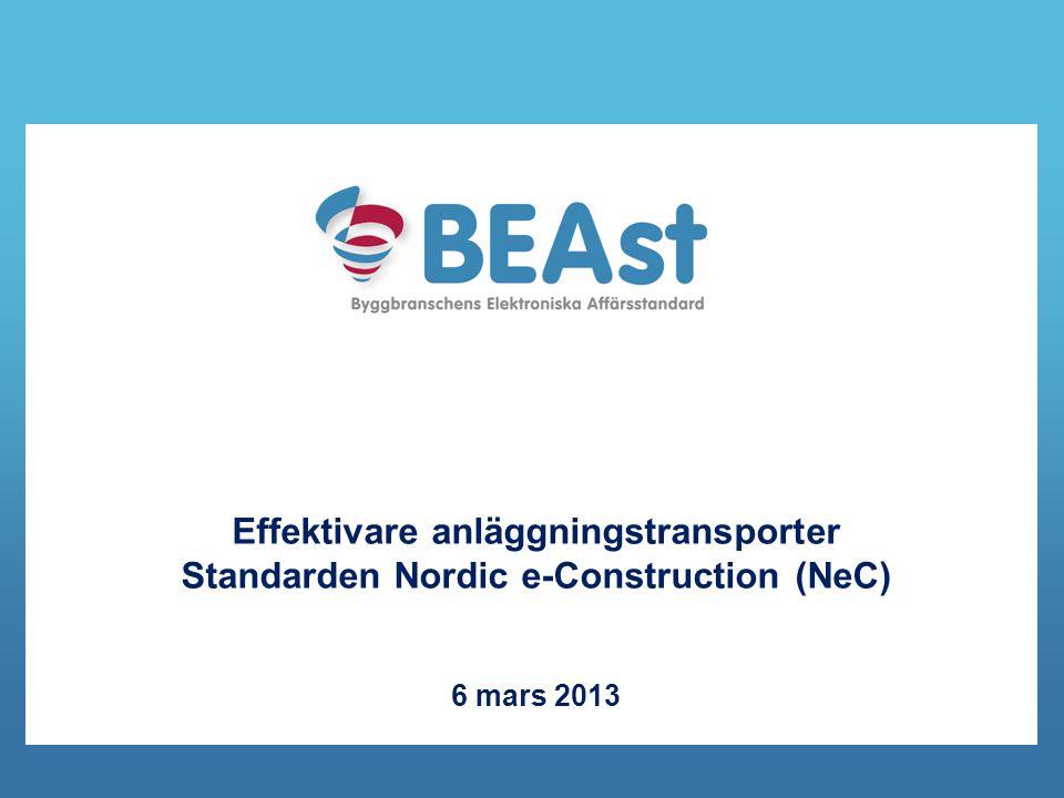 Effektivare anläggningstransporter Standarden Nordic e-Construction (NeC) 6 mars 2013