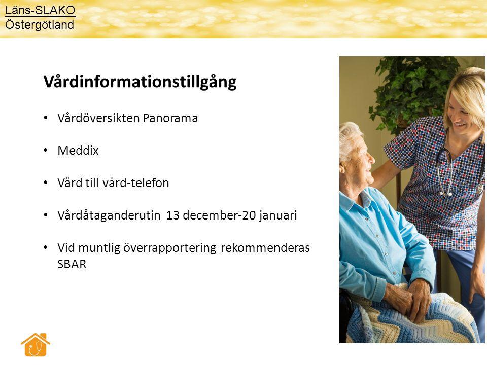 Vårdinformationstillgång • Vårdöversikten Panorama • Meddix • Vård till vård-telefon • Vårdåtaganderutin 13 december-20 januari • Vid muntlig överrapp