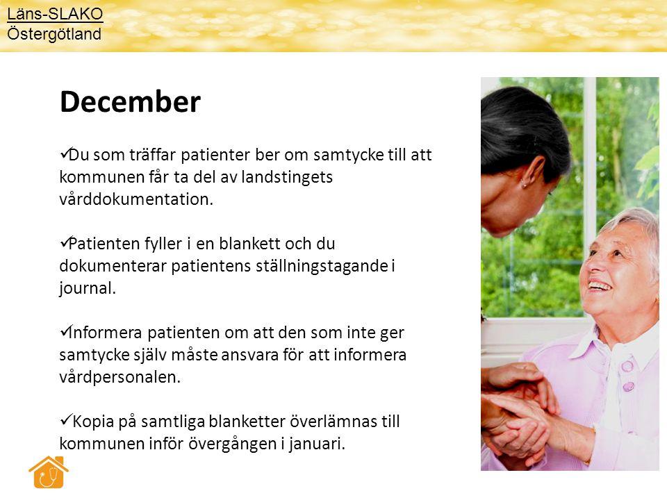December  Du som träffar patienter ber om samtycke till att kommunen får ta del av landstingets vårddokumentation.  Patienten fyller i en blankett o