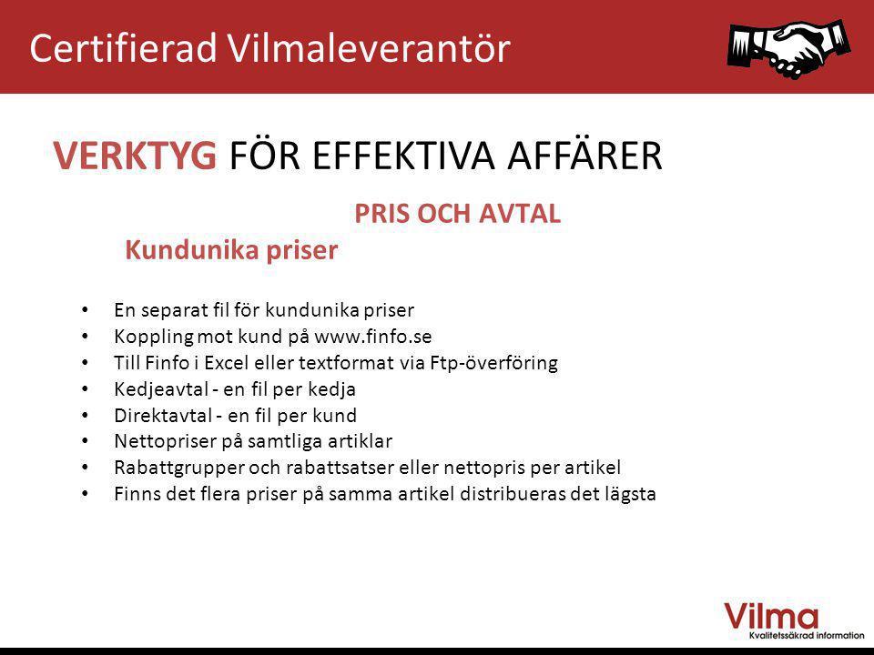 VERKTYG FÖR EFFEKTIVA AFFÄRER PRIS OCH AVTAL Kundunika priser • En separat fil för kundunika priser • Koppling mot kund på www.finfo.se • Till Finfo i