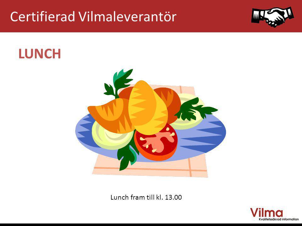 Lunch fram till kl. 13.00 LUNCH Certifierad Vilmaleverantör