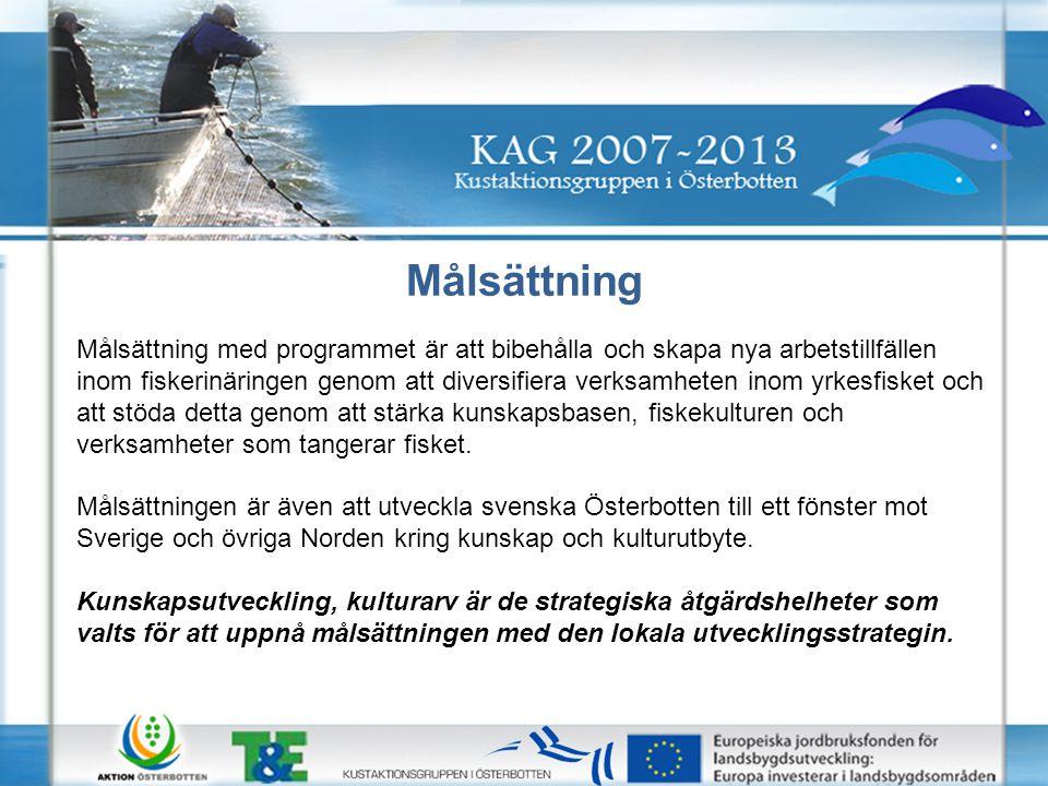 Målsättning Målsättning med programmet är att bibehålla och skapa nya arbetstillfällen inom fiskerinäringen genom att diversifiera verksamheten inom yrkesfisket och att stöda detta genom att stärka kunskapsbasen, fiskekulturen och verksamheter som tangerar fisket.
