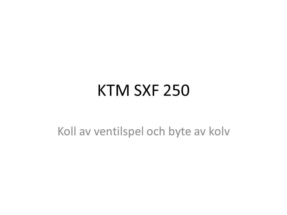 KTM SXF 250 Koll av ventilspel och byte av kolv