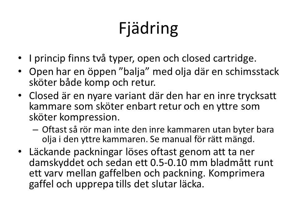 """Fjädring • I princip finns två typer, open och closed cartridge. • Open har en öppen """"balja"""" med olja där en schimsstack sköter både komp och retur. •"""